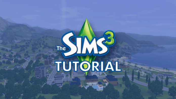 The Sims 3 Tutorial