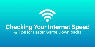 Checking your internet speed and tips for faster game downloads