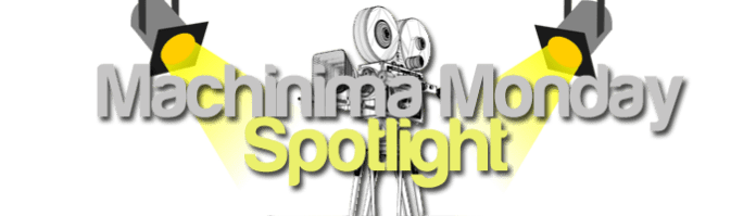 MachinimaMondaySpotlight