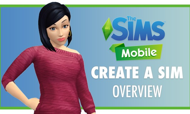 We Preview Create A Sim in The Sims Mobile