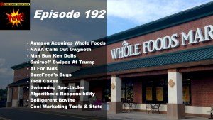 Beyond Social Media - Amazon Acquires Whole Foods - Episode 192
