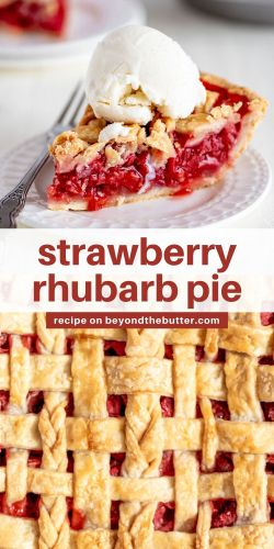 Images of strawberry rhubarb pie from BeyondtheButter.com | © Beyond the Butter®