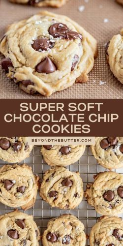 Pinterest images of Super Soft Chocolate Chip Cookies from Beyond the Butter® | All Images © Beyond the Butter®