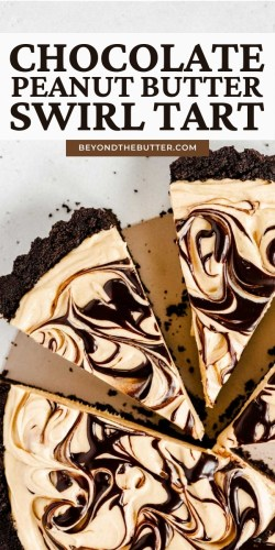 Pinterest image of chocolate peanut butter swirl tart from BeyondtheButter.com | All Images © Beyond the Butter®