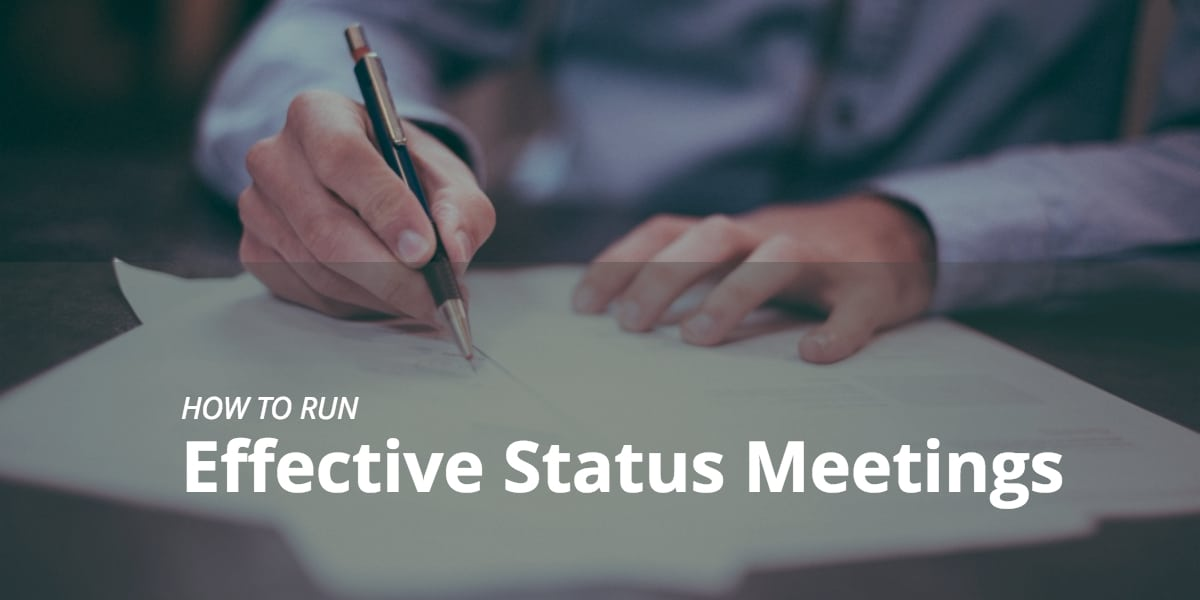 How to Run Effective Status Meetings