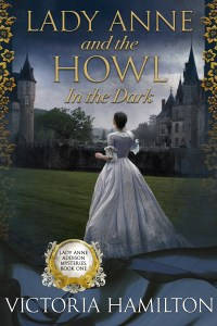 """Lady Anne and the Howl in the Dark"" Victoria Hamilton"