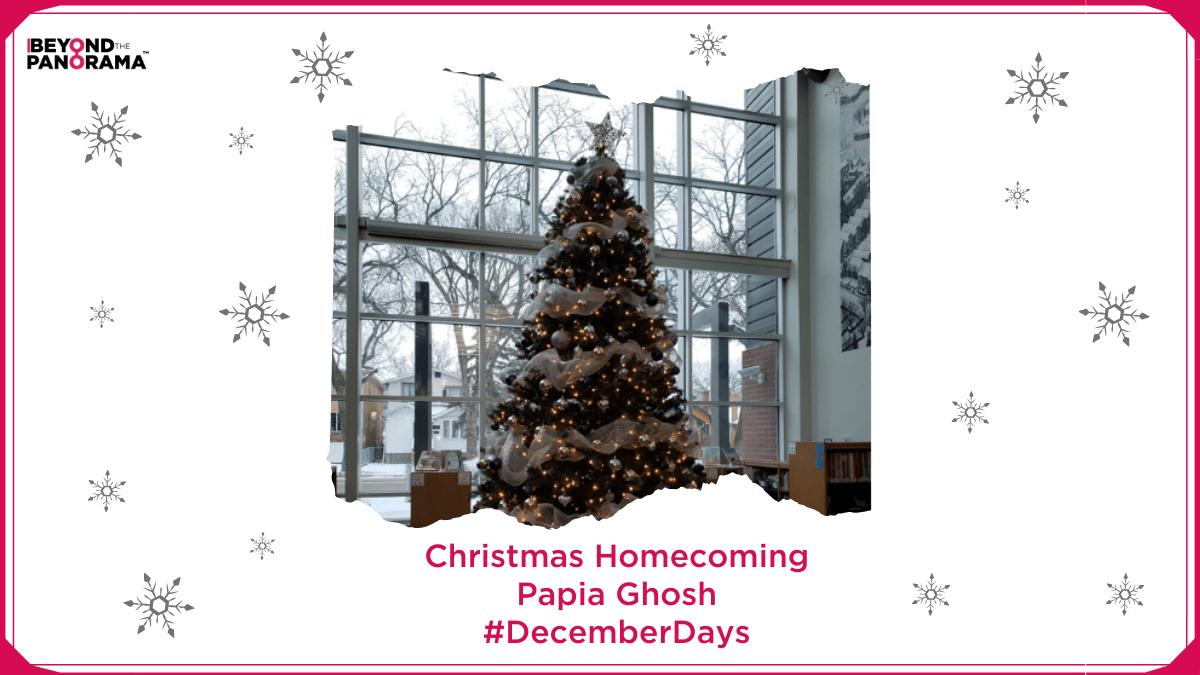 Christmas Homecoming | Papia Ghosh