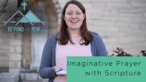 imaginative prayer with scripture, alyssa trutter, beyond the pew