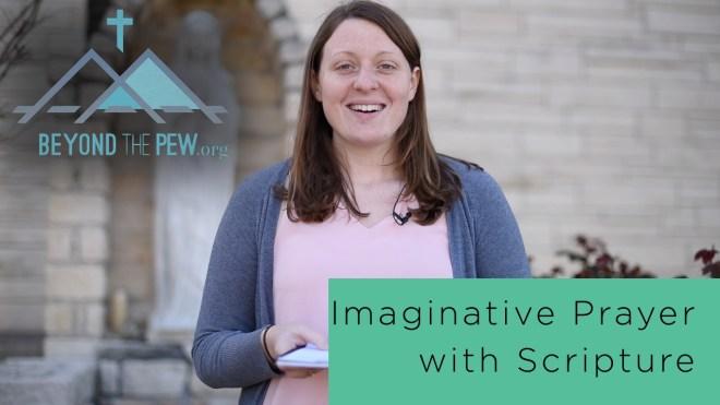 imaginative prayer with scripture, alyssa trutter, beyond the pew