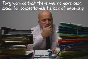 Is your policy serving a purpose or masking your inability to deal with uncertainty?