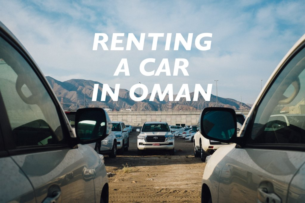 Renting A Car In Oman Beyond The Route Oman Travel Guide
