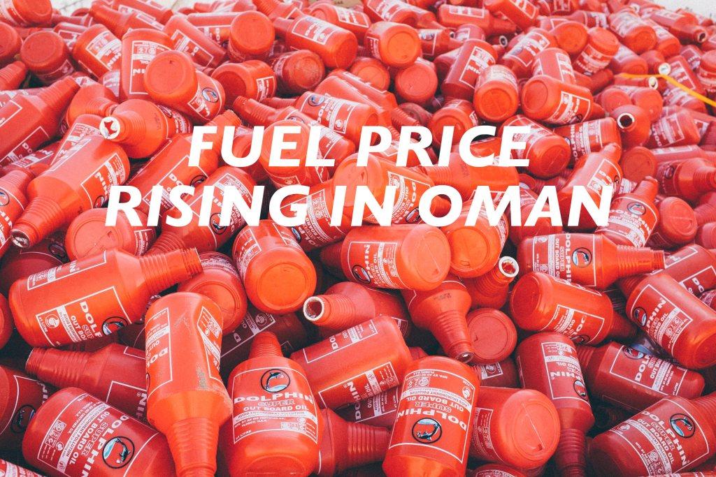 Oman Oil, Fuel Price Rising in Oman