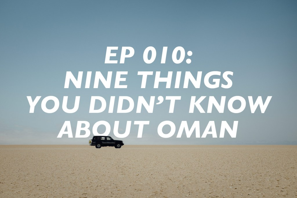 9 Things You Didn't Know About Oman