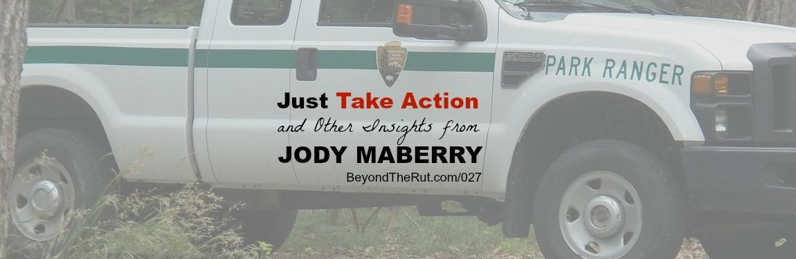 Rebroadcast – Just Take Action and Other Insights from Jody Maberry BtR 130