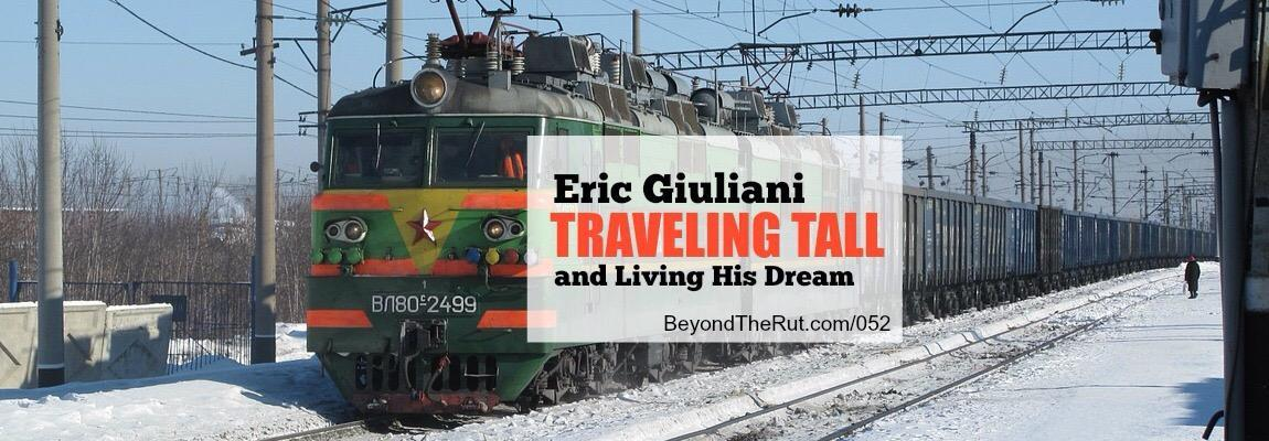 Eric Giuliani Traveling Tall and Living His Dream – BtR 052