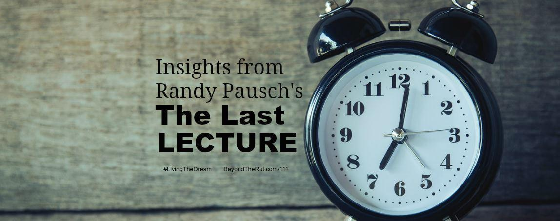 Insights from Randy Pausch's The Last Lecture – BtR 111