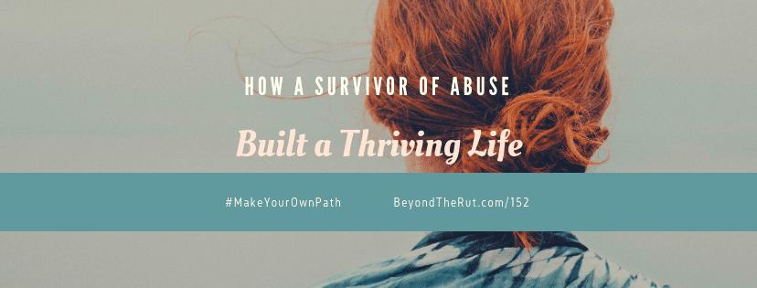 How a Survivor of Abuse Built a Thriving Life – Marian Bacol-Uba BtR 152