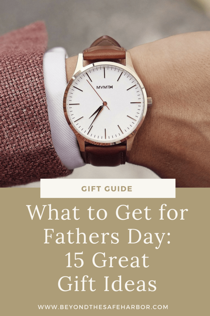 What to Get for Fathers Day: 15 Great Gift Ideas
