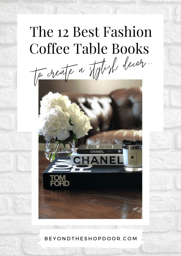 The 12 Best Fashion Coffee Table Books To Create A Stylish Decor
