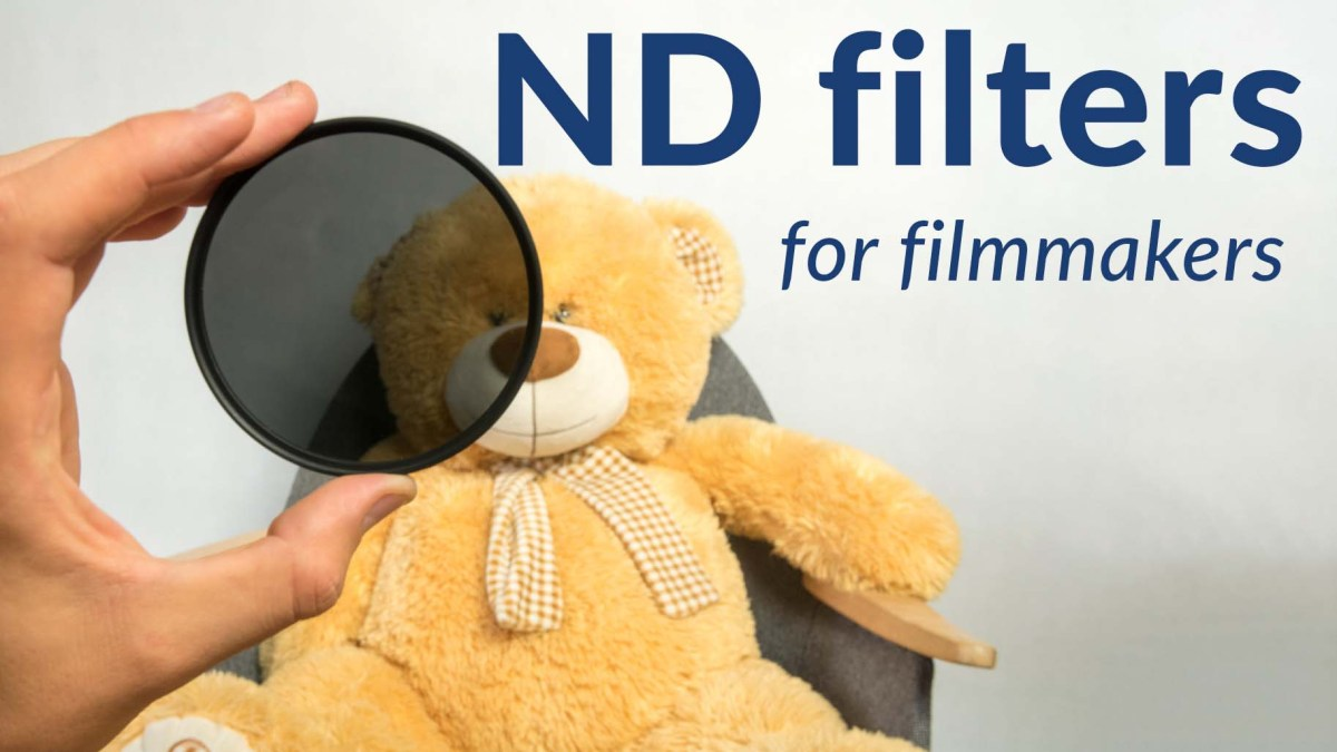 ND Filters in Filmmaking - Make Your Footage Cinematic