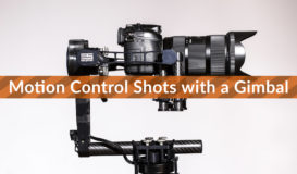 Motion Control shots with a Gimbal