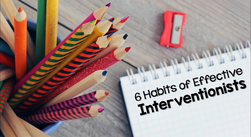 6 Habits of Effective Interventionists