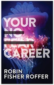 Robin Fisher Roffer's Your No Fear Career #BookReview