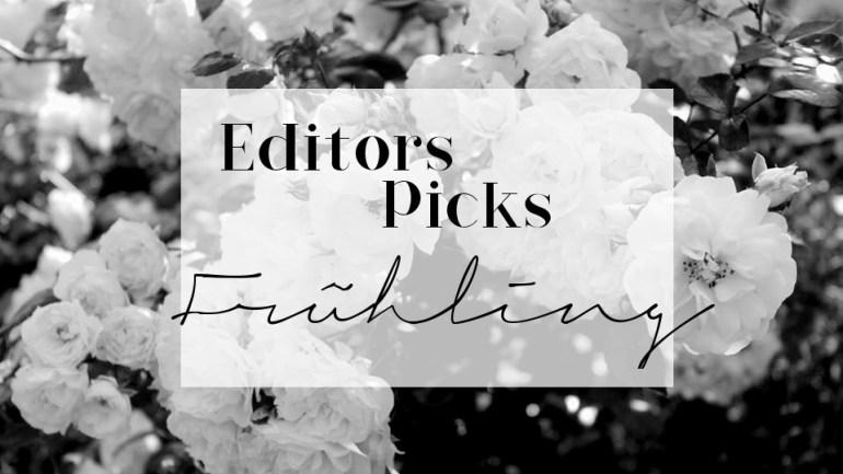 Editors Picks – Frühling