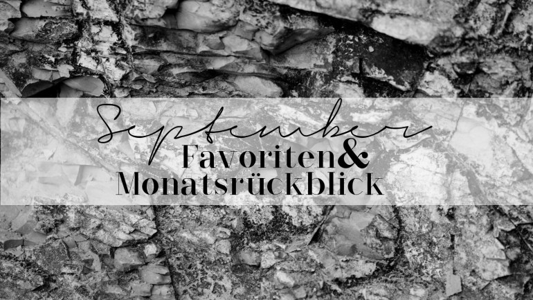 September Favoriten & Monatsrückblick