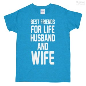 Best Friends For Life Husband And Wife Ladies T-Shirt