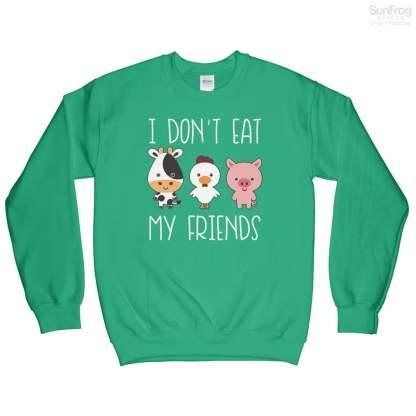 I Dont eat My Friends Sweatshirt