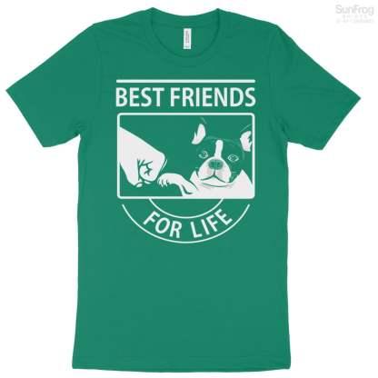 Best Friend Boston Terrier For Life T-Shirt
