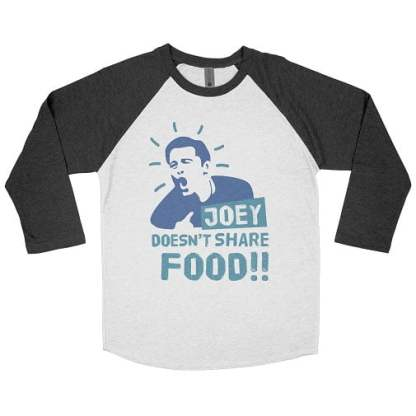 Joey Doesnt Share Food Friends Baseball Tee Shirt