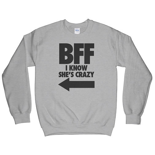 Matching I Know She Is Crazy Hoodie - matching best friend sweatshirts