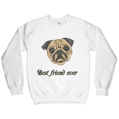 My Dog Is My Best Friend Ever Sweatshirt