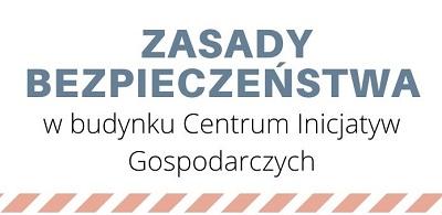 Od01.06.2020 budynek Centrum Inicjatyw Gospodarczych zmienia zasady działania!