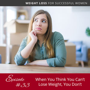 When You Think You Can't Lose Weight, You Don't
