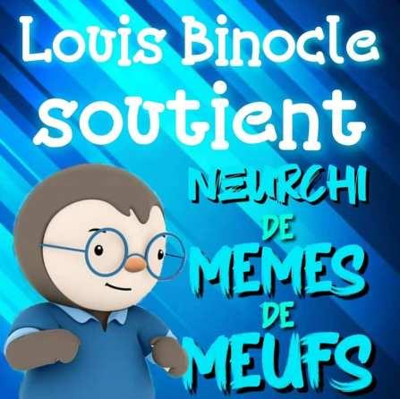 Louis Binocle - Soutient NdMdM
