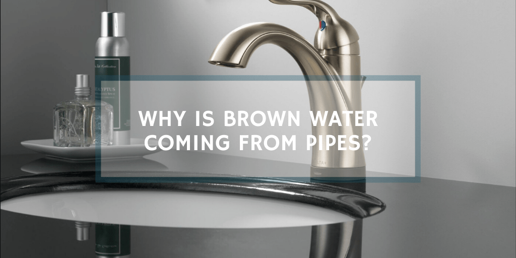brown water coming from pipes how to