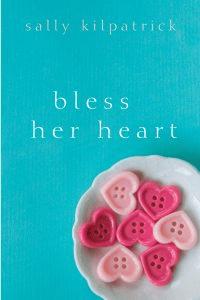 Image of the Novel Bless Her Heart Sally Kilpatrick