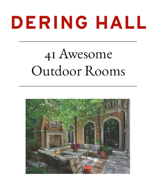 Dering Hall - 41 Awesome Outdoor Rooms