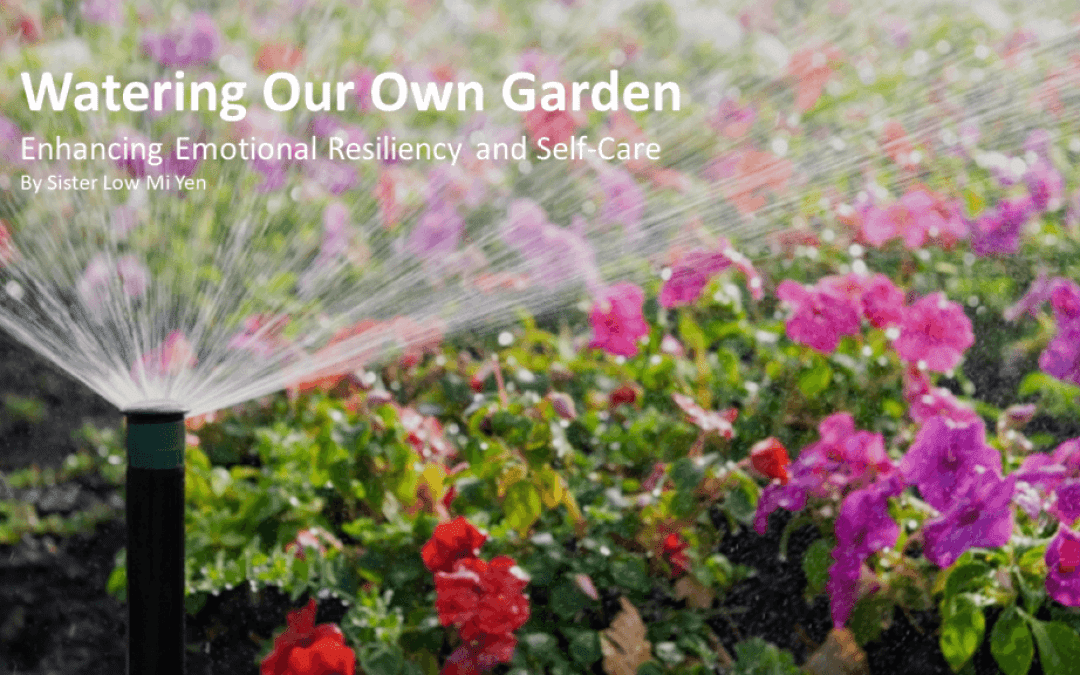 Watering Our Own Garden by Sister Miyen Low