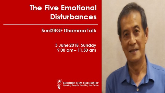 How to overcome the Five Emotional disturbances by Bro. Vong Choong Choy