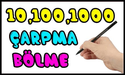10 ,100 ,1000 İle Kolay Yoldan Pratik Çarpma Bölme