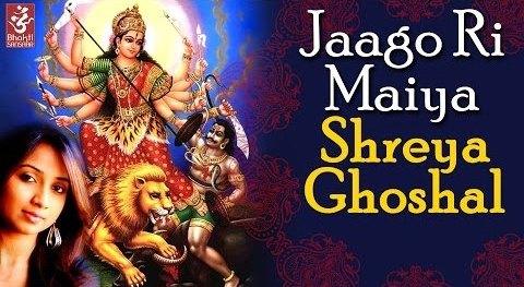 Jaago Ri Maiya Oh Maiya Mori Durga Bhajan Mp3 Lyrics Shreya Ghoshal