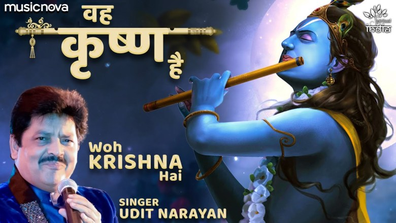 Woh Krishna Hai Song – Beautiful Krishna Bhajan   Morning Bhajan   Udit Narayan, Kavita Raam
