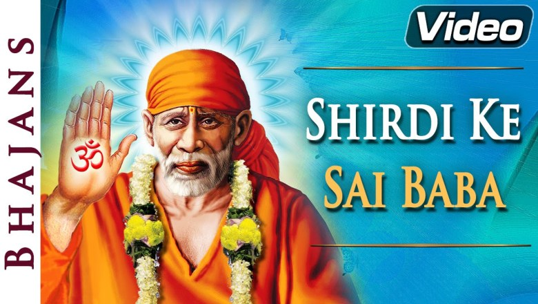 Shirdi Ke Sai Baba | Sai Bhajan | Popular Hindi Devotional Songs