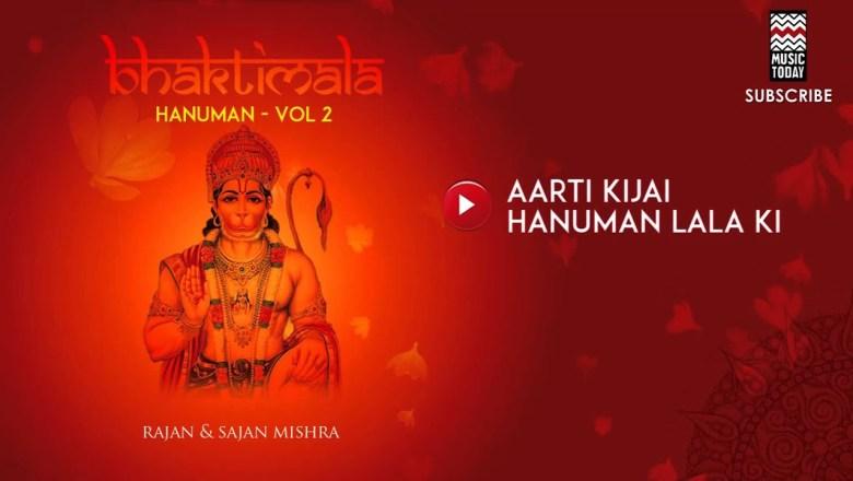 Aarti Kijai Hanuman Lala Ki – Rajan & Sajan Mishra