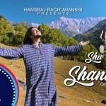शिव जी भजन लिरिक्स – Shiv Shiv Shankara official video || Hansraj Raghuwanshi || Mista Baaz || Jamie ||