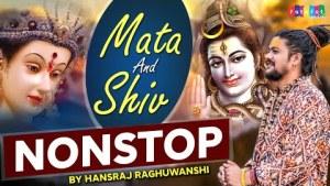 शिव जी भजन लिरिक्स - 2021 Nonstop Mata & Shiv Bhajan   नॉनस्टॉप माता व शिव भजन   Hansraj Raghuwanshi   Digital Spiritual